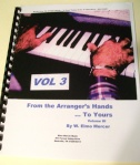 From the Arranger's Hands...to Yours, Volume 3